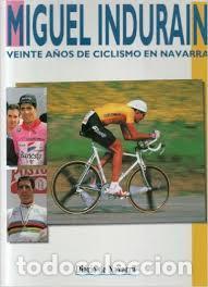 MIGUEL INDURAIN.20 AÑOS DE CICLISMO.DIARIO DE NAVARRA.1996. (Coleccionismo Deportivo - Libros de Ciclismo)