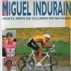 Coleccionismo deportivo: MIGUEL INDURAIN.20 AÑOS DE CICLISMO.DIARIO DE NAVARRA.1996.. Lote 118295771
