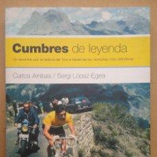 Coleccionismo deportivo: CICLISMO TOUR DE FRANCIA LIBRO CUMBRES DE LEYENDA. Lote 119870355