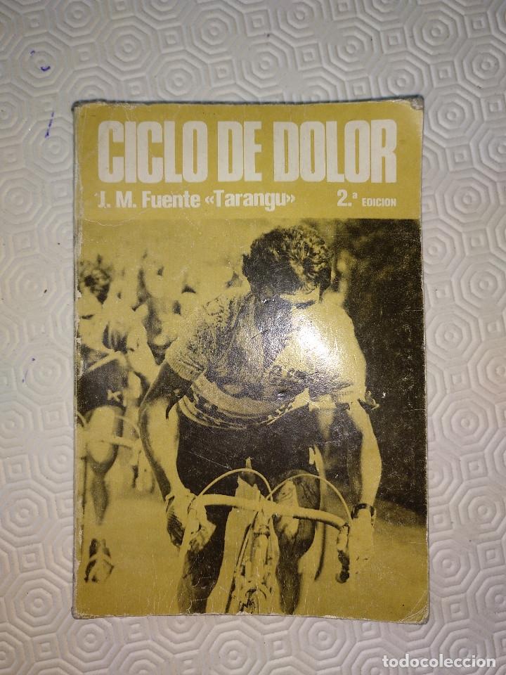 CICLO DE DOLOR. JOSE MANUEL FUENTE EL TARANGU.J.M. FUENTE Y J.L.ALVAREZ ZARAGOZA.SUMMA 1977. (Coleccionismo Deportivo - Libros de Ciclismo)