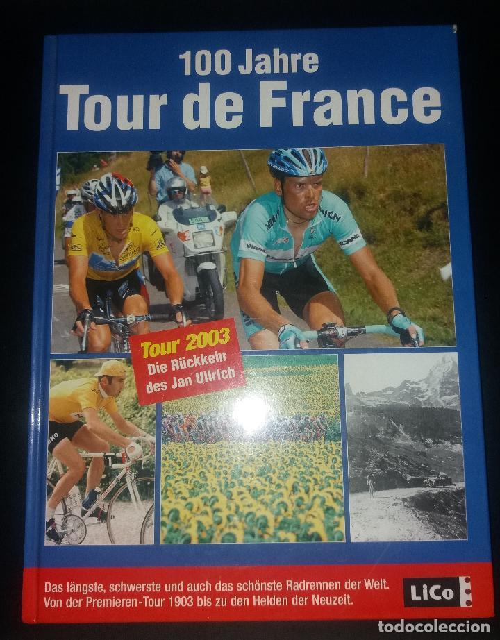 LIBRO. 100 JAHRE TOUR DE FRANCE (CENTENARIO TOUR DE FRANCIA, 100 AÑOS). LICO VERLAG, ALEMÁN, 2003 (Coleccionismo Deportivo - Libros de Ciclismo)