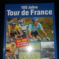 Coleccionismo deportivo: LIBRO. 100 JAHRE TOUR DE FRANCE (CENTENARIO TOUR DE FRANCIA, 100 AÑOS). LICO VERLAG, ALEMÁN, 2003. Lote 189248402