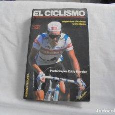 Coleccionismo deportivo: EL CICLISMO A.NORET-.L.BAILLY.ASPECTOS TECNICOS Y MEDICOS.HISPANO EUROPEA 1991.-2ª EDICION. Lote 120917515