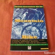Coleccionismo deportivo: GUÍA MAESTRA DE LA MOUNTAIN BIKE. Lote 121366799