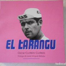Coleccionismo deportivo: EL TARANGU. JOSE MANUEL FUENTE. OSCAR CUDEIRO CUDEIRO. PROLOGO DE JAVIER MINGUEZ BELLOSTA. RELATOS Y. Lote 122090723
