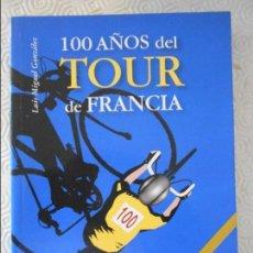 Coleccionismo deportivo: 100 AÑOS DE TOUR DE FRANCIA. LUIS MIGUEL GONZALEZ. EDITORIAL EVEREST, 2003. RUSTICA CON SOLAPA. 317 . Lote 122092499
