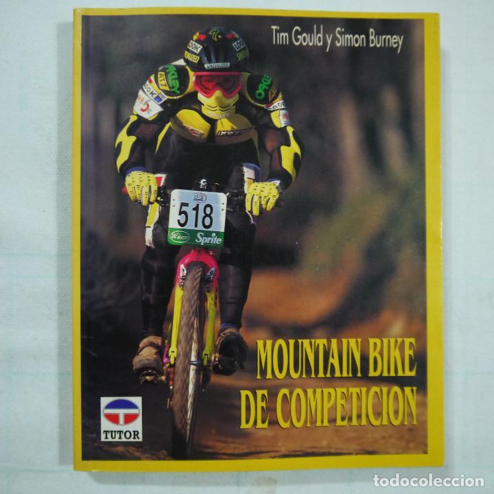 MOUNTAIN BIKE DE COMPETICIÓN - TIM GOULD Y SIMON BOURNEY - 1993 (Coleccionismo Deportivo - Libros de Ciclismo)