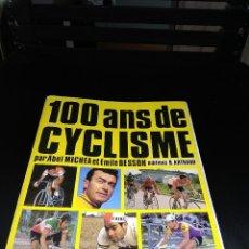 Coleccionismo deportivo: 100 ANS DE CICLYSME / 100 AÑOS DE CICLISMO 100 PAGINAS CON FOTOS . Lote 127658639