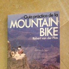 Coleccionismo deportivo: GUÍA PRÁCTICA DE LA MOUNTAIN BIKE (ROBERT VAN SER PLAS) PLANETA. Lote 128698672