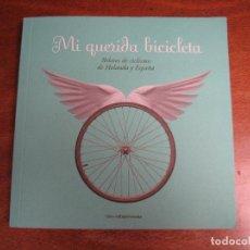 Coleccionismo deportivo: MI QUERIDA BICICLETA-RELATOS DE CICLISMO DE HOLANDA Y ESPAÑA-ENVIO CERTIF 4,99. Lote 130389855