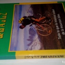 Coleccionismo deportivo: MOUNTAIN BIKE DE LA A A LA Z -ALDO SASSI-TUTORCJ137DEPORTE. Lote 131056980