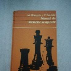 Coleccionismo deportivo: MANUAL DE INICIACIÓN AL AJEDREZ - I.A. HOROWITZ Y F. REINFELD . Lote 132434430