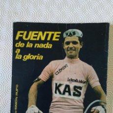 Coleccionismo deportivo: LIBRO CICLISMO. FUENTE DE LA NADA A LA GLORIA. POR SIMON RUFO. PRIMERA EDICION 1972. Lote 132914062