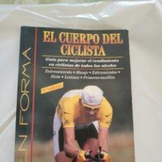 Coleccionismo deportivo: EL CUERPO DEL CICLISTA - FRANK WESTELL Y SIMON MARTIN . Lote 133215010