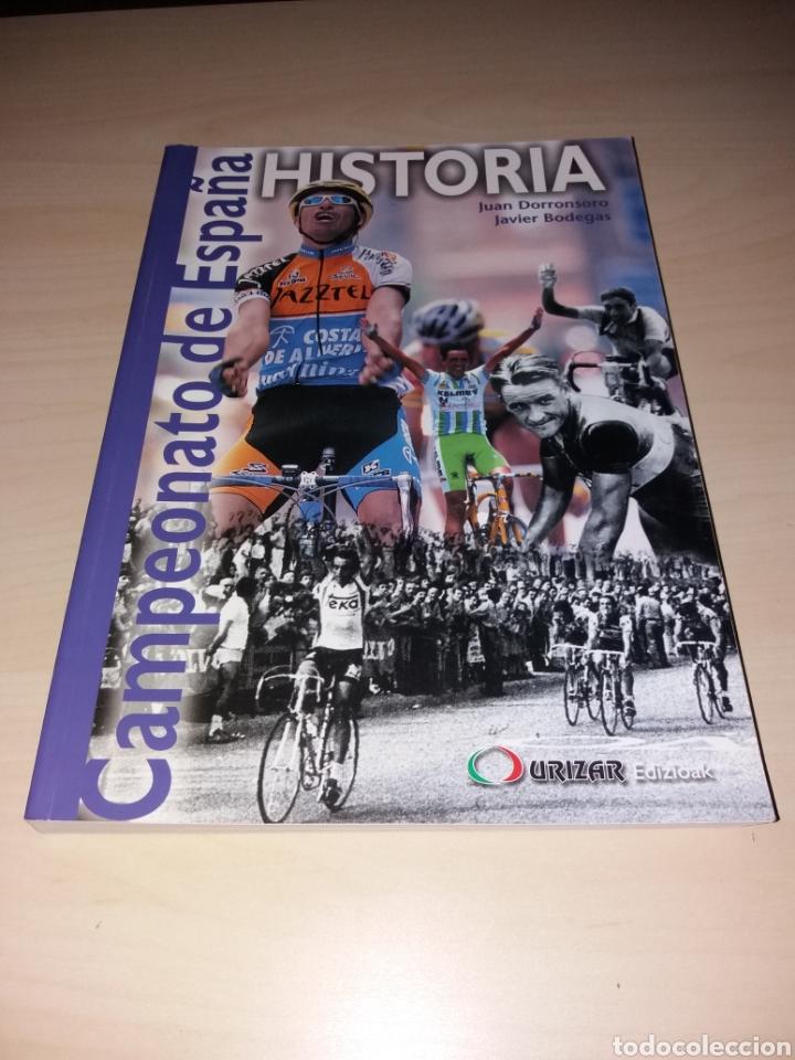 CICLISMO - HISTORIA DEL CAMPEONATO DE ESPAÑA - JUAN DORRONSORO - JAVIER BODEGAS (Coleccionismo Deportivo - Libros de Ciclismo)