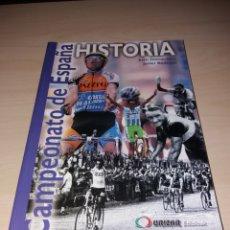 Coleccionismo deportivo: CICLISMO - HISTORIA DEL CAMPEONATO DE ESPAÑA - JUAN DORRONSORO - JAVIER BODEGAS. Lote 135468813