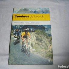 Coleccionismo deportivo: CUMBRES DE LEYENDA , CARLOS ARRIBAS , SERGI LOPEZ - EGEA , HISTORIA DEL TOUR DE FRANCIA.RBA 2005.-. Lote 137660058
