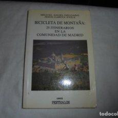 Coleccionismo deportivo: BICICLETA DE MONTAÑA 25 ITINERARIOS EN LA COMUNIDAD DE MADRID.MIGUEL ANGEL DELGADO/JESUS GARCIA . Lote 138063914