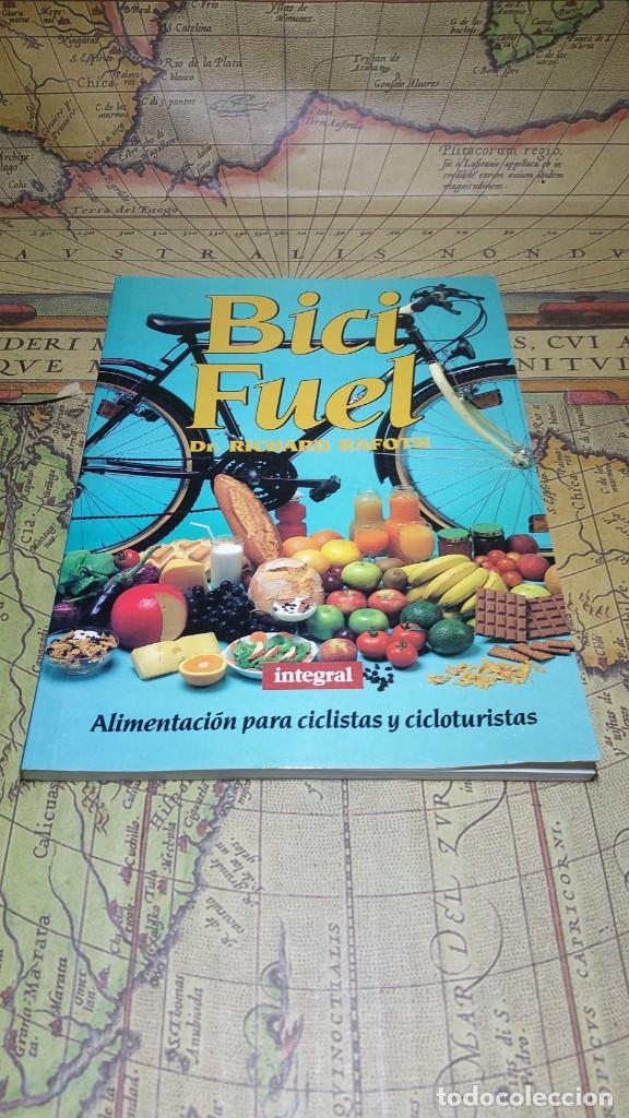 BICI FUEL. DR. RICHARD RAFOTH. ALIMENTACIÓN PARA CICLISTAS Y CICLOTURISTAS. INTEGRAL 1993. (Coleccionismo Deportivo - Libros de Ciclismo)