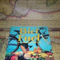 Coleccionismo deportivo: BICI FUEL. DR. RICHARD RAFOTH. ALIMENTACIÓN PARA CICLISTAS Y CICLOTURISTAS. INTEGRAL 1993.. Lote 139559366
