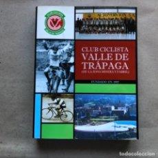 Coleccionismo deportivo: CLUB CICLISTA VALLE DE TRAPAGA ( DE LA ZONA MINERA Y FABRIL ) FUNDADO EN 1957. 592 PÁGINAS.. Lote 140688734