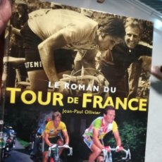Coleccionismo deportivo: LA NOVELA DEL TOUR DE FRANCIA 1903-2001,JEAN PAUL OLIVIER. TAMAÑO 24X39 CMS. 2002. Lote 142467872