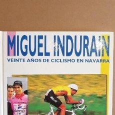 Coleccionismo deportivo: MIGUEL INDURÁIN / VEINTE AÑOS DE CICLISMO EN NAVARRA / DIARIO DE NAVARRA-1996 / NUEVO.. Lote 142916278