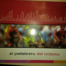 Coleccionismo deportivo: EL PALLABRERU DEL CICLISMU. ASTURIANO. GLOSARIO DE PALABRAS DE CICLISMO. AÑO 2011. AYUNTAMIENTO DE G. Lote 143570626