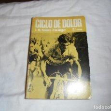 Coleccionismo deportivo: CICLO DE DOLOR.J.M.FUENTE(TARANGU).OVIEDO 1977.-2ª EDICION. Lote 144043542