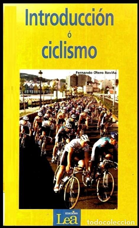 B1750 - INTRODUCCION AL CICLISMO. FERNANDO OTERO RAVIÑA. EN IDIOMA GALLEGO. XUNTA DE GALICIA. (Coleccionismo Deportivo - Libros de Ciclismo)
