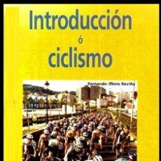 Coleccionismo deportivo: B1750 - INTRODUCCION AL CICLISMO. FERNANDO OTERO RAVIÑA. EN IDIOMA GALLEGO. XUNTA DE GALICIA.. Lote 145146450