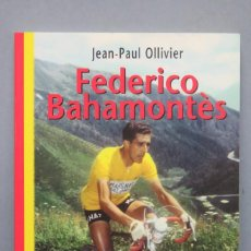 Coleccionismo deportivo: FEDERICO BAHAMONTES. JEAN-PAUL OLLIVIER. Lote 148097022