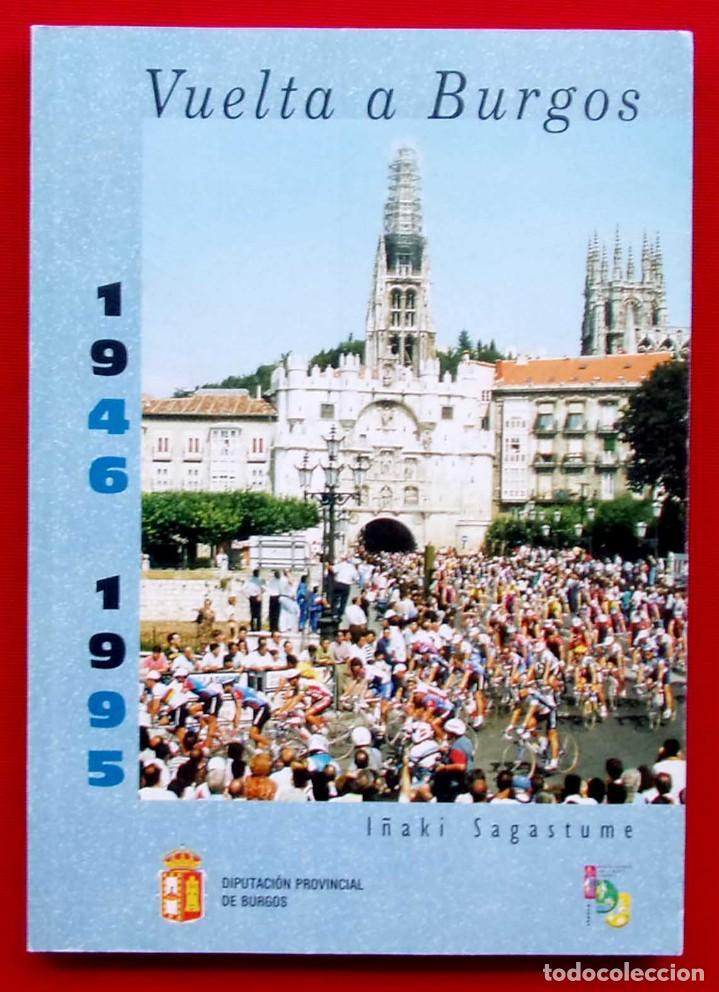 VUELTA A BURGOS. 1946 - 1995. MUY BUEN ESTADO. AÑO: 1996. CICLISMO. IÑAKI SAGASTUME (Coleccionismo Deportivo - Libros de Ciclismo)