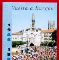 Coleccionismo deportivo: VUELTA A BURGOS. 1946 - 1995. MUY BUEN ESTADO. AÑO: 1996. CICLISMO. IÑAKI SAGASTUME. Lote 218815347