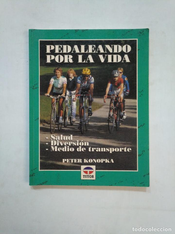 PEDALEANDO POR LA VIDA. PETER KONOPKA. EDITORIAL TUTOR. TDK367 (Coleccionismo Deportivo - Libros de Ciclismo)