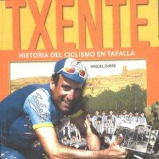 Coleccionismo deportivo: TXENTE. HISTORIA DEL CICLISMO EN TAFALLA. NAVARRA. 2002. Lote 151875202