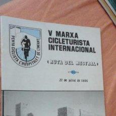 Coleccionismo deportivo: PENYA CICLISTA L'HOSPITALET DE L'INFANT.V MARXA INTERNACIONAL.RUTA DE MAESTRE 1986. Lote 155418762