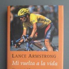 Coleccionismo deportivo: MI VUELTA A LA VIDA - LANCES ARMSTRONG - CIRCULO DE LECTORES 2002 - CICLISMO - COMO NUEVO. Lote 155472530