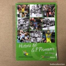 Coleccionismo deportivo: HISTORIA DEL G.P. PRIMAVERA DE AMOREBIEYA. JAVIER BODEGAS.URÍZAR EDIZIOAK 2009.. Lote 155639218