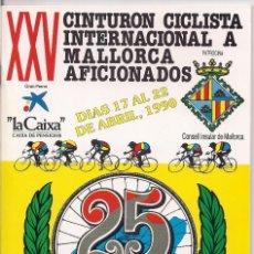 Coleccionismo deportivo: CATALOGO ORIGINAL XXV CINTURON CICLISTA INTERNACIONAL A MALLORCA 1990 (AFICIONADOS) . Lote 155666882