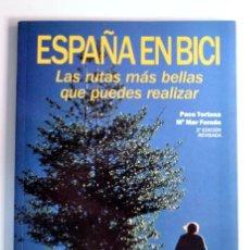 Coleccionismo deportivo: ESPAÑA EN BICI. LAS RUTAS MAS BELLAS QUE PUEDES REALIZAR - TORTOSA, PACO - FORNÉS, Mª MAR. Lote 155885646