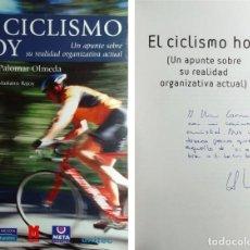 Coleccionismo deportivo: EL CICLISMO HOY : UN APUNTE … / ALBERTO PALOMAR OLMEDA. PEARSON, 2004. CON DEDICATORIA DEL AUTOR. Lote 156534394