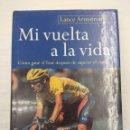 Coleccionismo deportivo: LIBRO CICLISMO/LANCE ARMSTRONG/MI VUELTA A LA VIDA.. Lote 160164902
