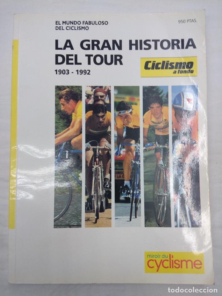 LIBRO CICLISMO/LA GRAN HISTORIA DEL TOUR 1903-1992. (Coleccionismo Deportivo - Libros de Ciclismo)