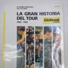 Coleccionismo deportivo: LIBRO CICLISMO/LA GRAN HISTORIA DEL TOUR 1903-1992.. Lote 160165790