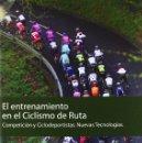 Coleccionismo deportivo: EL ENTRENAMIENTO EN EL CICLISMO DE RUTA. COMPETICIÓN Y CICLODEPORTISTAS. J ALGARRA A GORROTXATEGI. Lote 160470034