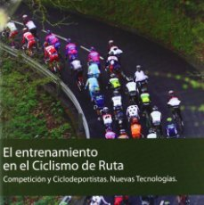 Collectionnisme sportif: EL ENTRENAMIENTO EN EL CICLISMO DE RUTA. COMPETICIÓN Y CICLODEPORTISTAS. J ALGARRA A GORROTXATEGI. Lote 160470034