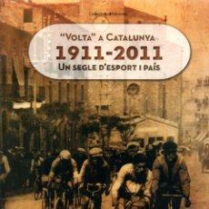 Coleccionismo deportivo: VALLBONA : VOLTA A CATALUNYA 1911.2011 UN SEGLE D' ESPORT I PAÍS (COSSETÀNIA, 2011) CATALÀ . Lote 162763810