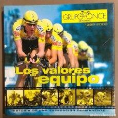Coleccionismo deportivo: LOS VALORES DE UN EQUIPO. GRUPO ONCE DEPORTIVO. 1989 – 2003. HISTORIA DE UNA SUPERACIÓN PERMANENTE. . Lote 163800686