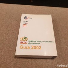 Coleccionismo deportivo: REGLAMENTOS Y CALENDARIO DE CICLISMO....GUIA 2002..... Lote 166627006